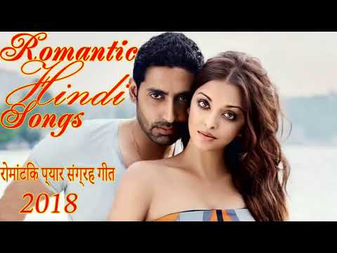 ROMANTIC HINDI SONGS 2018 | Hindi SAD Songs | Bollywood New Songs | Latest Hindi Songs