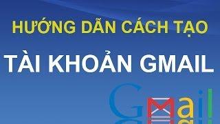 Video clip Cách đăng ký tài khoản Gmail mới nhanh nhất bằng tiếng Việt