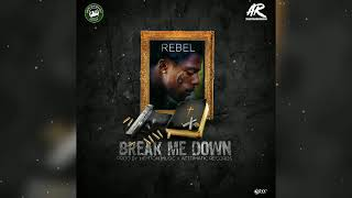 Rebel - Break Me Down (Official Audio)