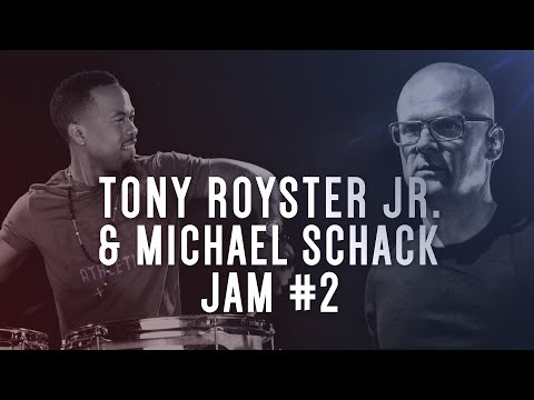 Tony Royster Jr | Michael Schack - Drumeo Jam Session #2 of 6