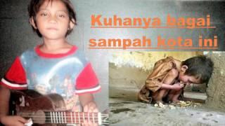 Lirik lagu - kisah tentang Anak Jalanan (MENYEDIHKAN)
