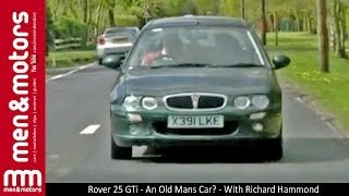 Rover 25 GTi - An Old Mans Car? - With Richard Hammond