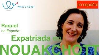 Vivir en Nouakchott - La expatriada española Raquel habla de su vida en Nouakchott, Mauritania