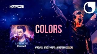 Hardwell ft.  & Tiesto ft. Andreas Moe - Colors