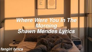 Download Lagu Where Were You In The Morning    Shawn Mendes Lyrics Gratis STAFABAND