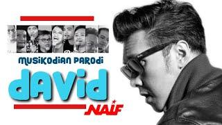 MUSIKODIAN PARODI DAVID NAIF