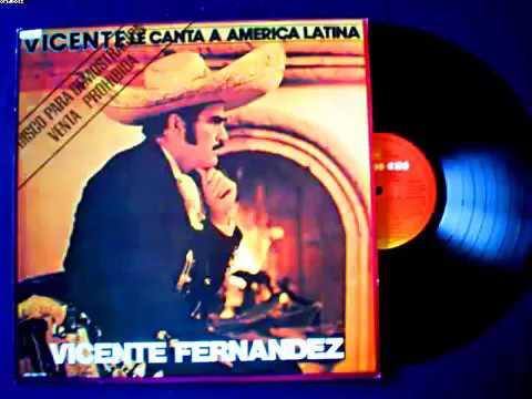 Vicente Fernández Le Canta A América Latina LP [Disco Álbum Completo] 1990