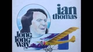 Watch Ian Thomas Long Long Way video