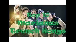 Top 10 MARIANAS TRENCH Songs