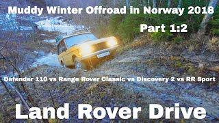 Muddy Winter Offroad in Norway 2018 1:2 Defender 110 + Range Rover classic + Discovery 2 + RR Sport