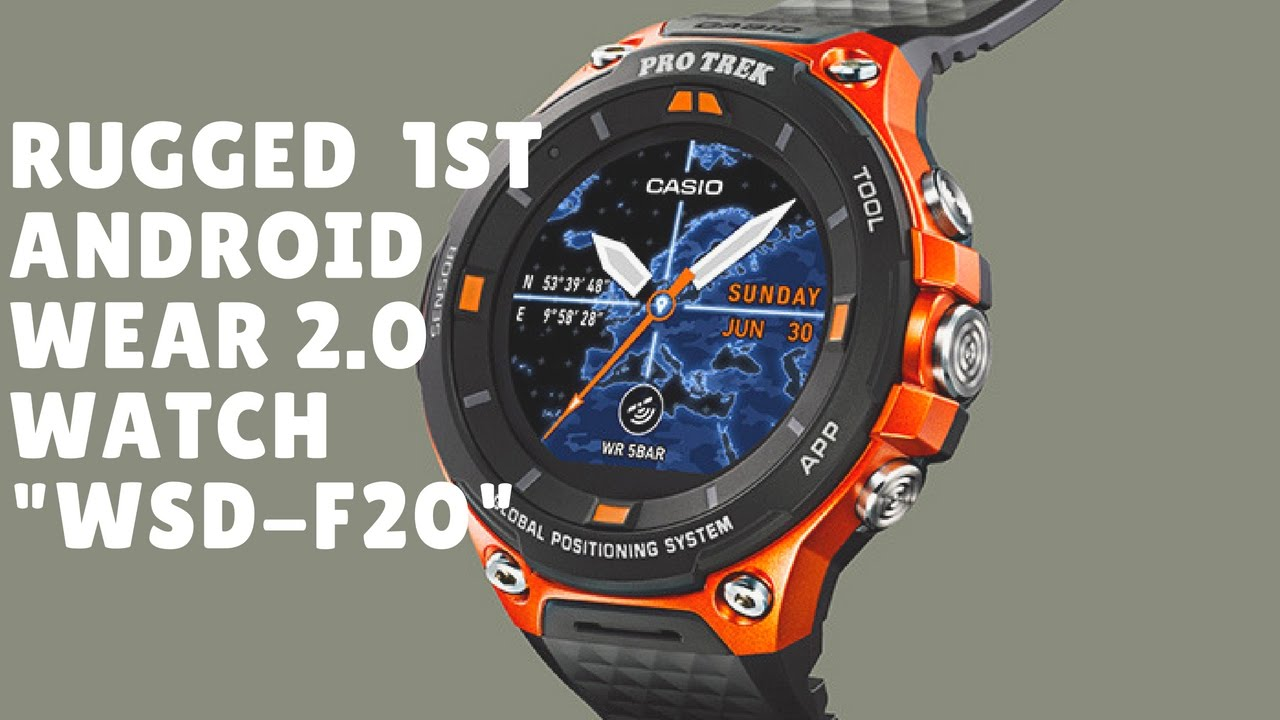 Casio Wsd F20 First Watch With Android Wear 2 0 Store