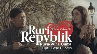 Download Lagu Ruri Repvblik - Pura Pura Cinta (Official Video Clip) Gratis STAFABAND