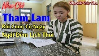 Nhạc Chế | Tham Lam Rồi Cũng Có Ngày Ngồi Trong Tù Bóc Lịch | Lòng Tham Con Người Không Đáy.