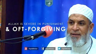 Allah is Severe In Punishment & Oft-fForgiving – Karim AbuZaid