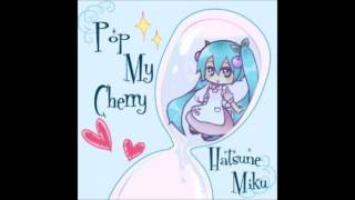 Pop My Cherry (Hatsune Miku)