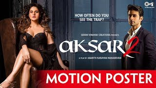 Aksar 2 Motion Poster | Zarine Khan, Gautam Rode | Latest Bollywood Movie 2017
