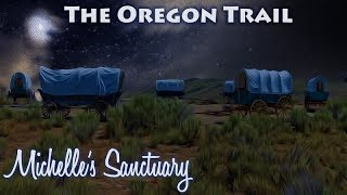 The Oregon Trail: Sleep Story and Guided Meditation to Dream Away with Nature Sounds