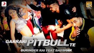 Gurinder Rai - Garrari Pitbull Te feat. Badshah | Latest Bhangra Song 2016