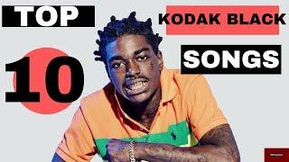 TOP 10 KODAK BLACK SONGS