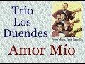 Trío Los Duendes: Amor Mío  -  (letra y acordes)