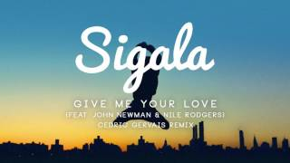 Baixar - Sigala Give Me Your Love Ft John Newman Nile Rodgers Cedric Gervais Remix Grátis