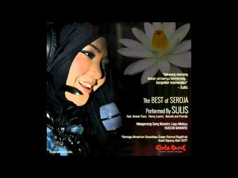 The Best Of Seroja Performed By Sulis Feat. Anwar Fauzi, Henry Lamiri