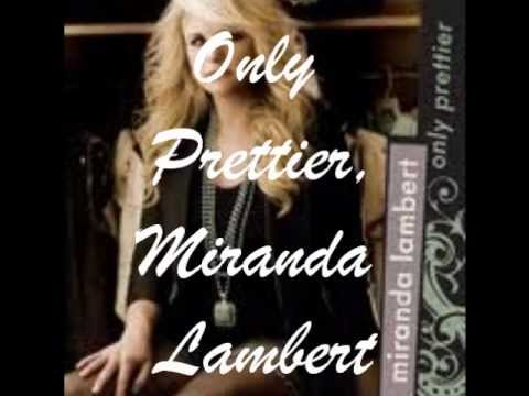 Miranda Lambert - Only Prettier Lyrics video