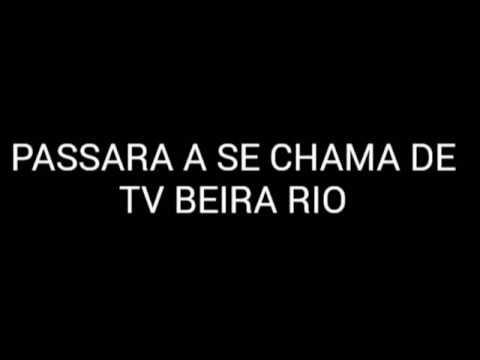 ATENÇÃO LEIAM HOJE MUDARA DE NOME TV BEIRA RIO.