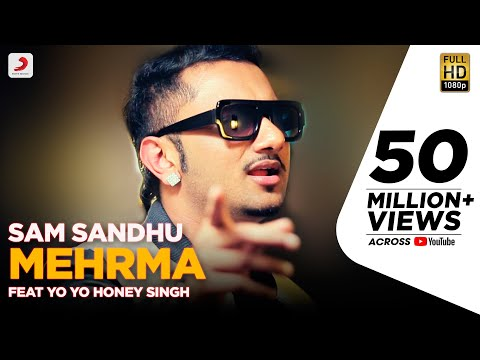 Sam Sandhu - Mehrma | feat Yo Yo Honey Singh | Heartbreak Song...