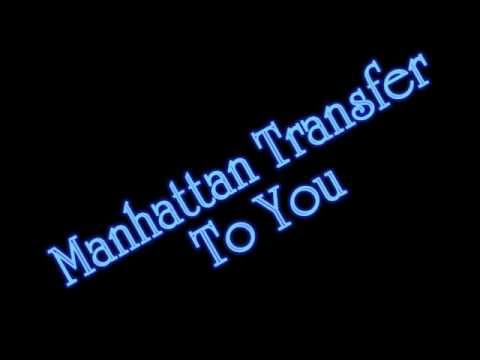 Manhattan Transfer - To You