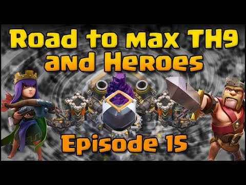 Clash of Clans - Road to Max Heroes and TH9 (Episode 15)