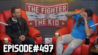 The Fighter and The Kid - Episode 497