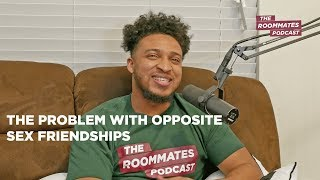 The Roommates Talk Jealousy of Large Platforms, Reasons Men and Women Can't Be Friends + More.