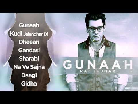 Rai Jujhar | Gunaah | Entire Album | Nonstop Full HD Audio |...