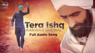 Tera Ishq (Full Audio) | Kanwar Grewal | Latest Punjabi Song 2016 | Speed Records