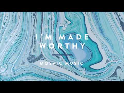 Mosaic Music - Im Made Worthy