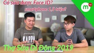 Thợ Sửa Di Động 2019 #1: có sửa được iPhone hỏng Face ID, mua điện thoại gì 1,5 triệu đồng | MANGOTV
