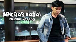 Download lagu Nurdin Yaseng - Mengejar Badai