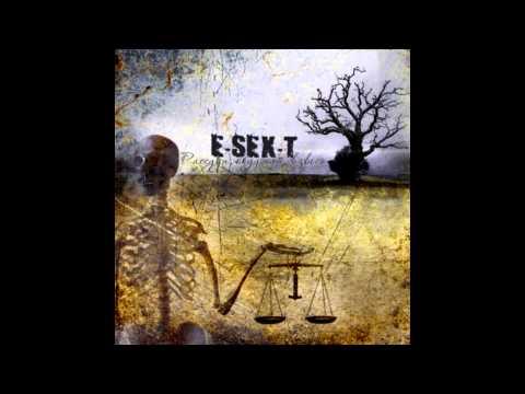 E-sex-t - Которых жаль...