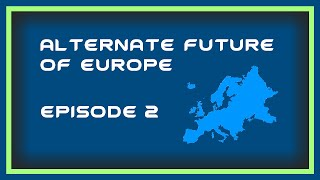 Alternate Future Of Europe | Episode 2 | Estonian Empire