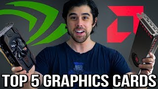 Top 5 Best Graphics Cards to Buy in Early 2018