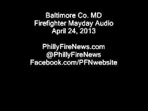 Baltimore Co. Firefighter Mayday Audio on April 24, 2012