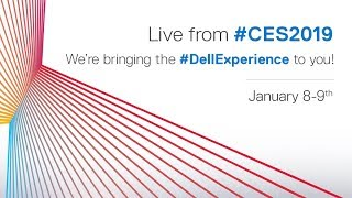 The Dell Experience at CES 2019