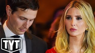 Ivanka and Jared In Big Trouble
