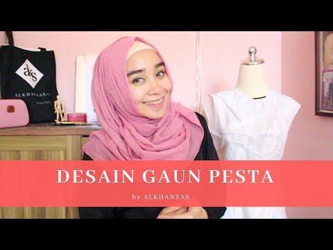 Desain Gaun Pesta (bisa untuk Gaun Muslimah)   Tutorial Fashion Design (Bahasa)