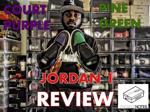 AIR JORDAN 1 COURT PURPLE & PINE GREEN IN HAND REVIEW FRESH PRINCE & WINGS 5 INFO JORDAN