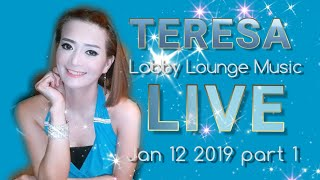 Teresa Sing Live - Lobby Lounge Music - Jan 12 2019 part 1