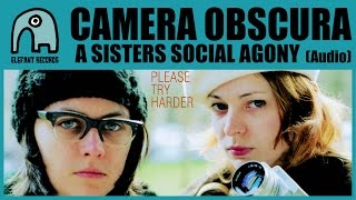 Watch Camera Obscura A Sisters Social Agony video