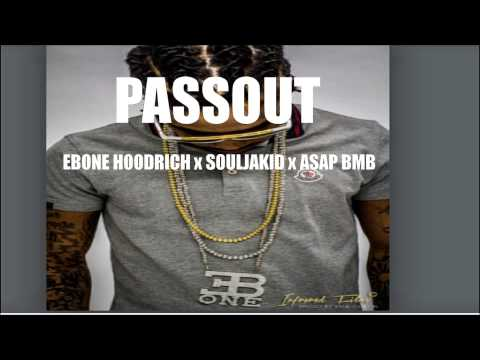Ebone Hoodrich - (Passout) ft Souljakid X ASAP