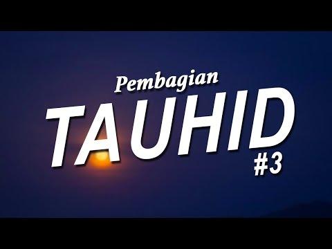 Pembagian Tauhid #3 - Ustadz Khairullah Anwar Luthfi, Lc